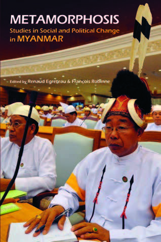 Metamorphosis : Studies in Social and Political Change in Myanmar
