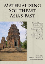 SELECTED PAPERS FROM THE 12TH INTERNATIONAL CONFERENCE OF THE EUROPEAN ASSOCIATION OF SOUTHEAST ASIAN ARCHAEOLOGISTS