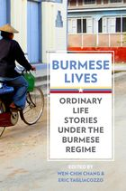 Burmese Lives : Ordinary Life Stories Under the Burmese Regime